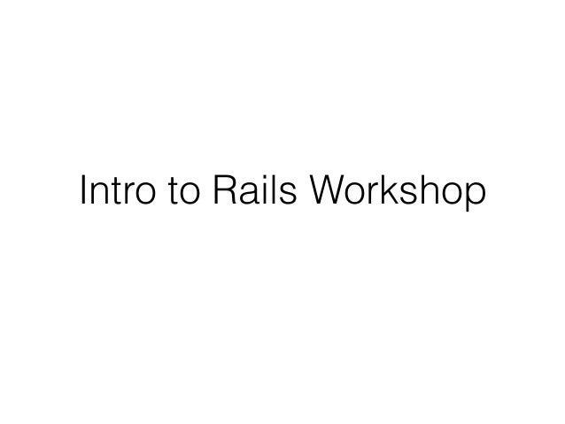 Intro to Rails Workshop