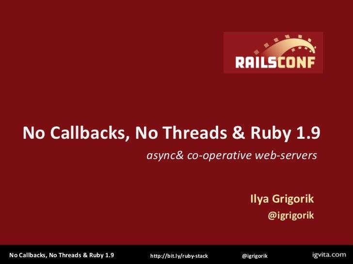 No Callbacks, No Threads - RailsConf 2010
