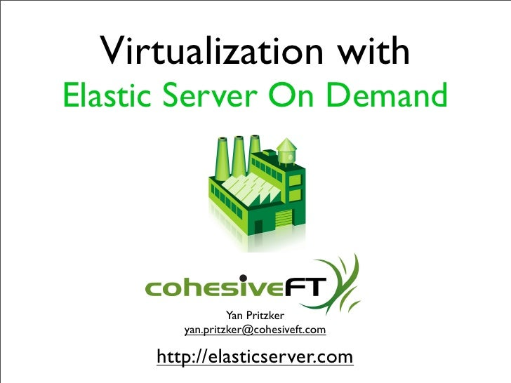 Virtualization and Cloud Computing with Elastic Server On Demand
