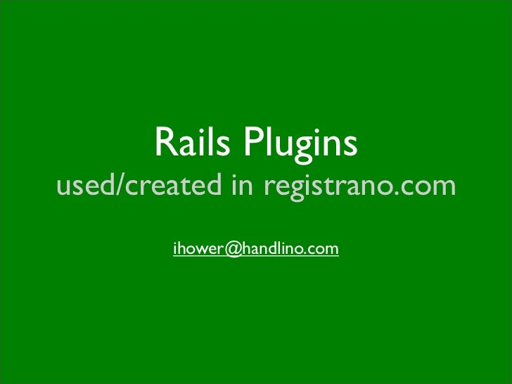 Rails Plugins used/created in registrano.com         ihower@handlino.com