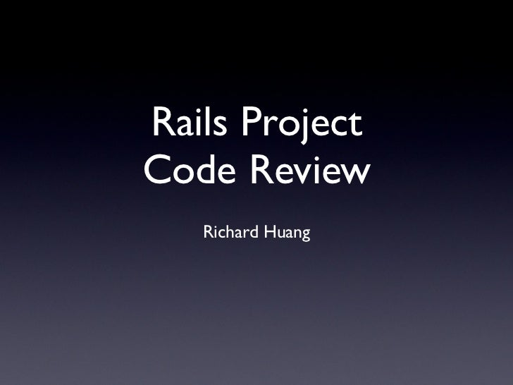 Rails ProjectCode Review   Richard Huang