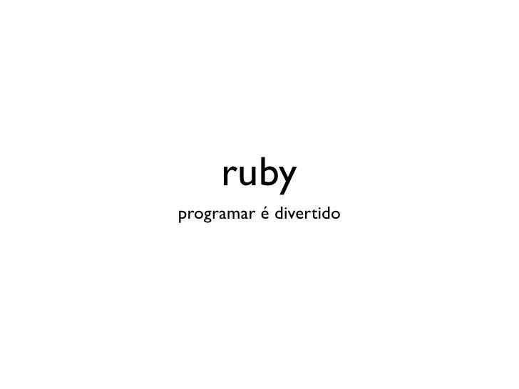 ruby programar é divertido