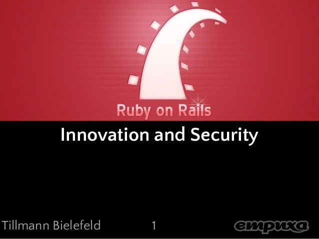 Ruby on Rails          Innovation and SecurityTillmann Bielefeld   1