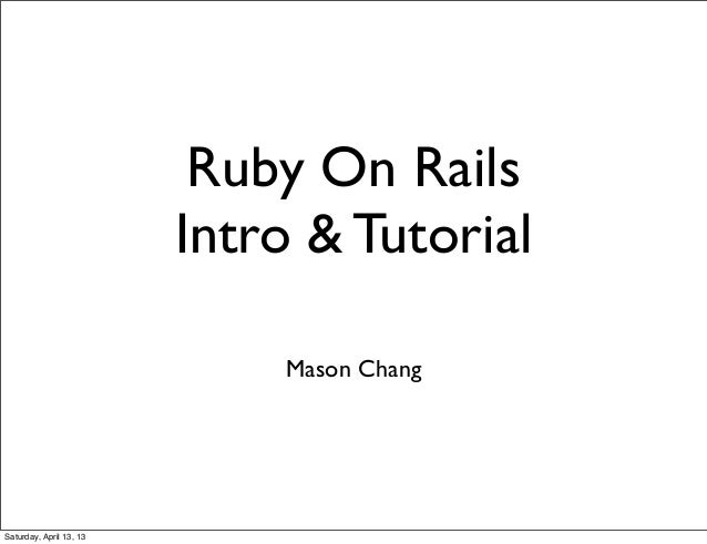Rails Intro & Tutorial