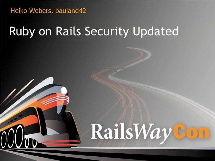 Ruby on Rails Security Updated (Rails 3) at RailsWayCon