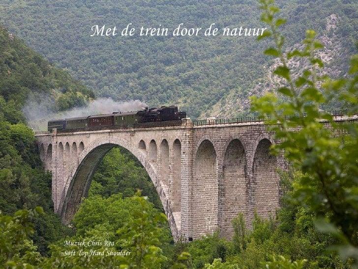 Met de trein door de natuur Muziek Chris Rea Soft Top Hard Shoulder