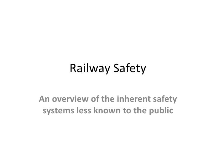Railway Safety<br />An overview of the inherent safety systems less known to the public<br />