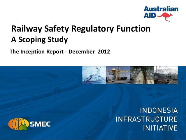 Railway Safety Regulatory FunctionA Scoping StudyThe Inception Report - December 2012