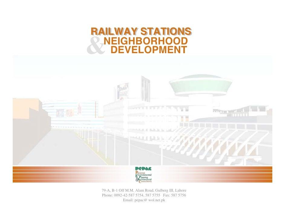 RAILWAY STATIONS RAILWAY STATIONS & NEIGHBORHOOD    DEVELOPMENT      79-A, B-1 Off M.M. Alam Road, Gulberg III, Lahore  Ph...