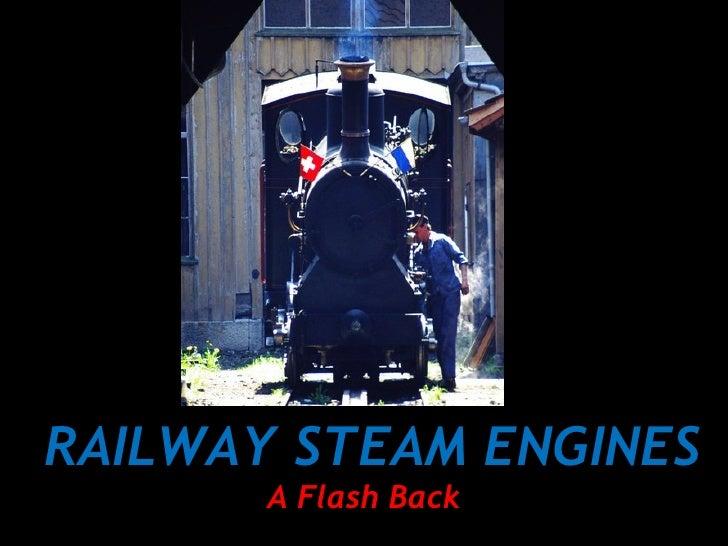 RAILWAY STEAM ENGINES       A Flash Back