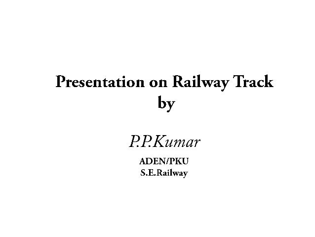 Railway track:An Introduction