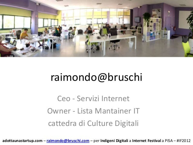 raimondo@bruschi                           Ceo - Servizi Internet                        Owner - Lista Mantainer IT       ...