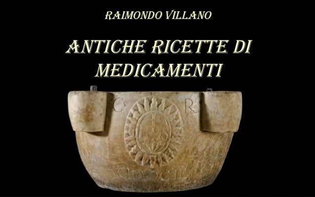 Raimondo Villano - Antiche ricette di farmaci