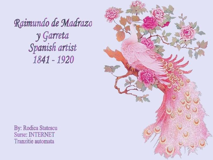 Raimundo de Madrazo  y Garreta Spanish artist 1841 - 1920 By: Rodica Statescu Surse: INTERNET Tranzitie automata