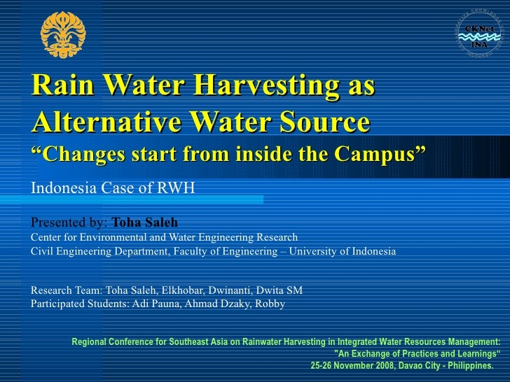 "Rain Water Harvesting as Alternative Water Source  ""Changes start from inside the Campus"" Indonesia Case of RWH Presented ..."