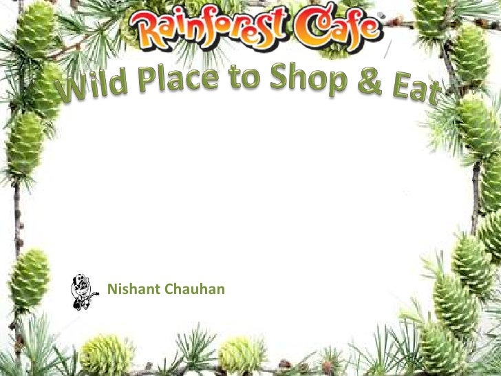 Wild Place to Shop & Eat<br /> Nishant Chauhan        <br />