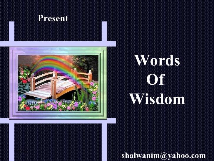 07/26/10 Present Words Of  Wisdom [email_address]