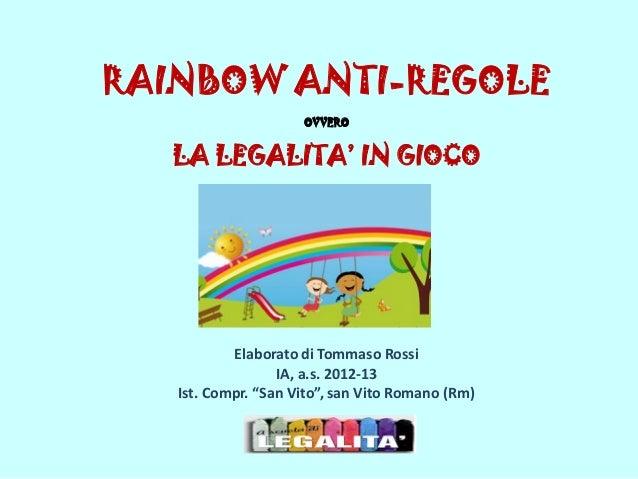 Rainbow Anti regole_Legalità in gioco