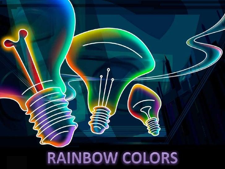 RAINBOW COLORS<br />