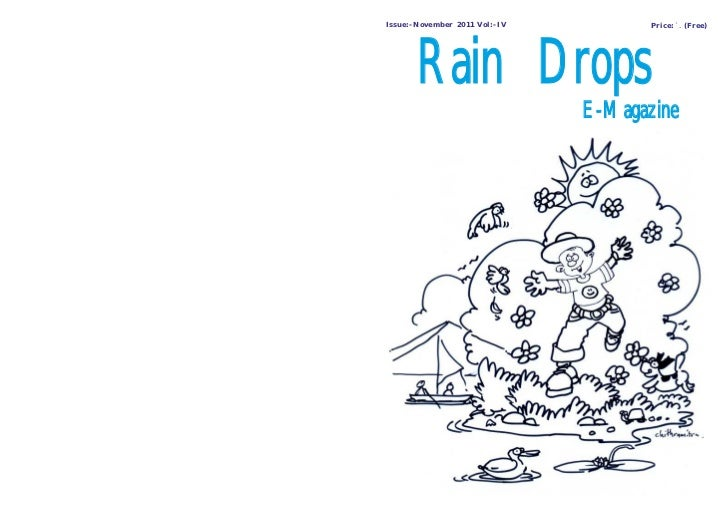 Issue:- November 2011 Vol:- IV          Price: `. (Free)       Rain Drops                                 E-Magazine