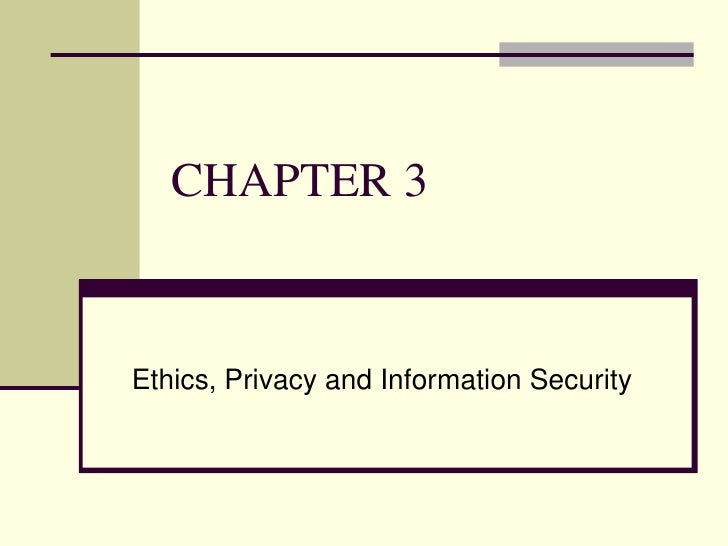 CHAPTER 3   Ethics, Privacy and Information Security