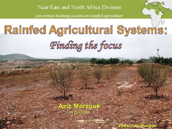 Near East and North Africa Division  pre-retreat learning session on rainfed agriculture Near East and North Africa Divisi...