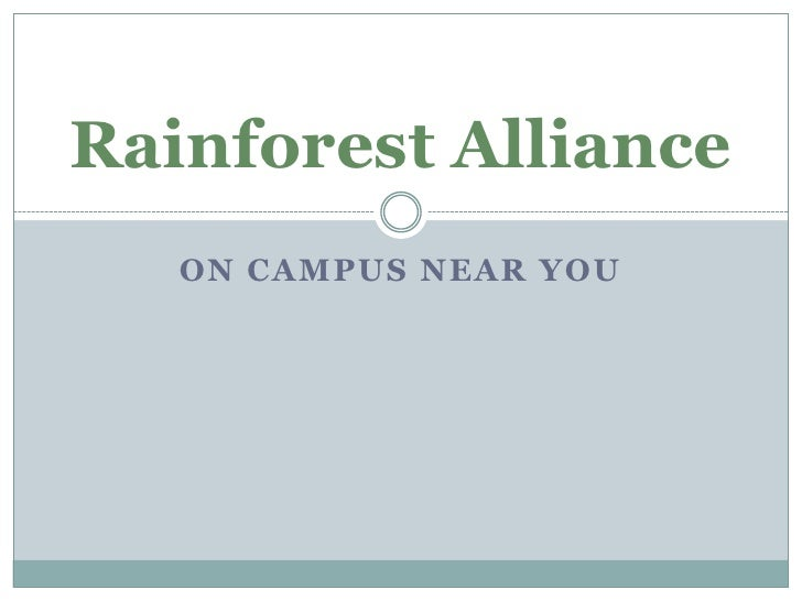 On Campus Near You<br />Rainforest Alliance <br />