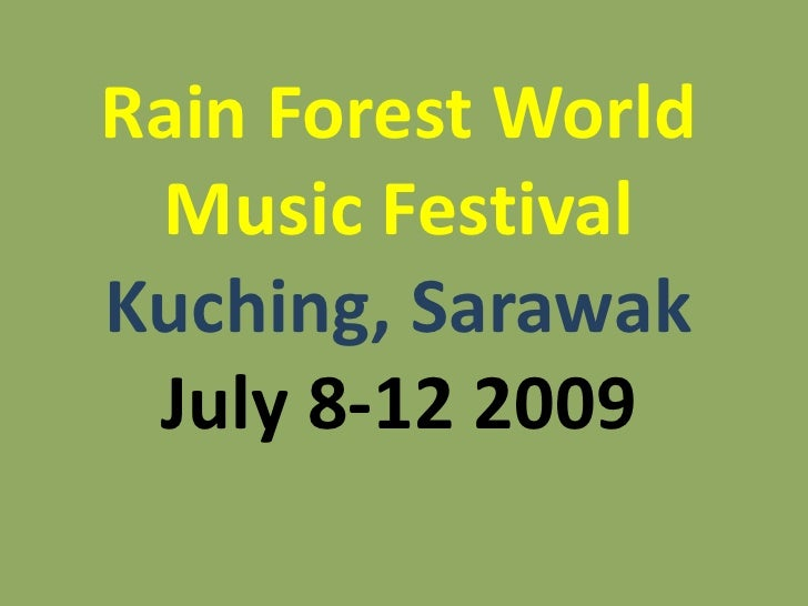 Rain Forest World Music FestivalKuching, SarawakJuly 8-12 2009 <br />