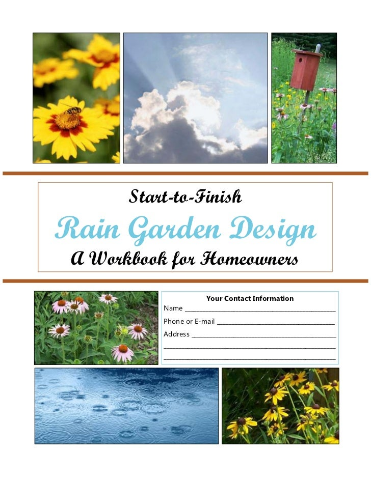 Start-to-FinishRain Garden Design A Workbook for Homeowners                       Your Contact Information           Name ...