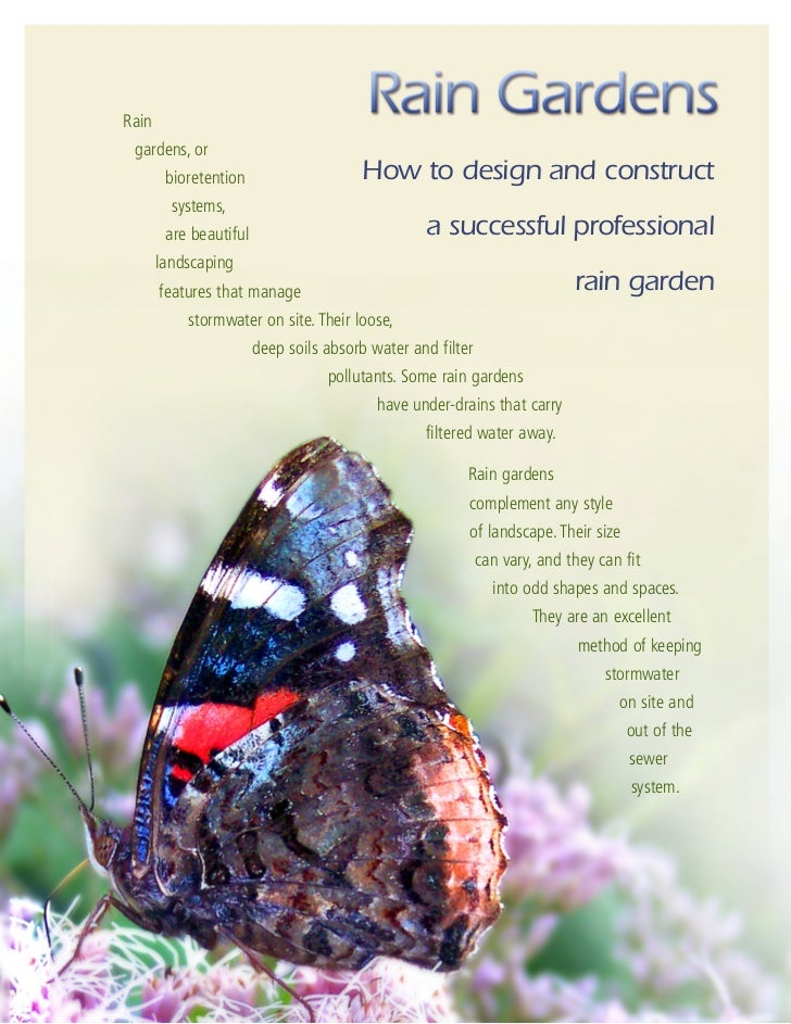 Rain gardens, or        bioretention                    How to design and construct         systems,        are beautiful ...