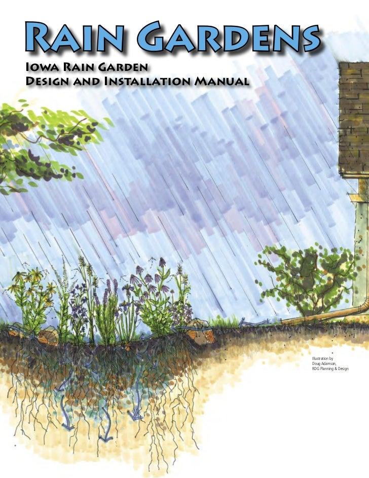 Rain GardensIowa Rain GardenDesign and Installation Manual                                 Illustration by                ...