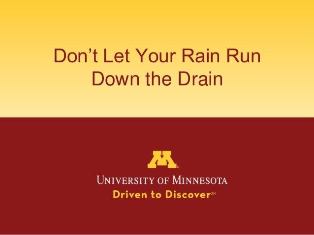 Don't Let Your Rain RunDown the Drain