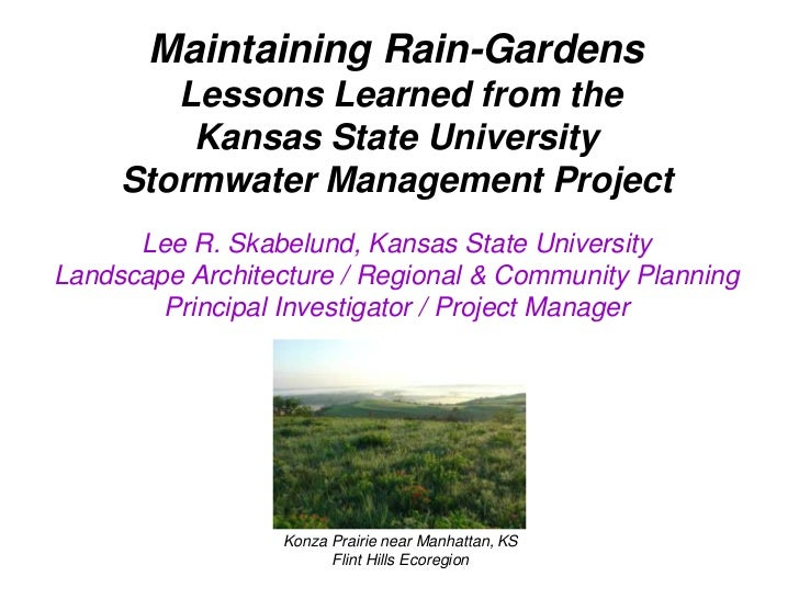 Maintaining Rain-Gardens        Lessons Learned from the         Kansas State University     Stormwater Management Project...