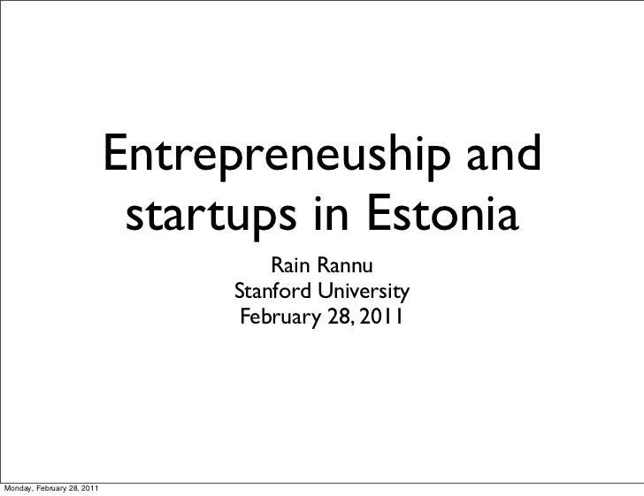 Entrepreneuship and                             startups in Estonia                                      Rain Rannu       ...