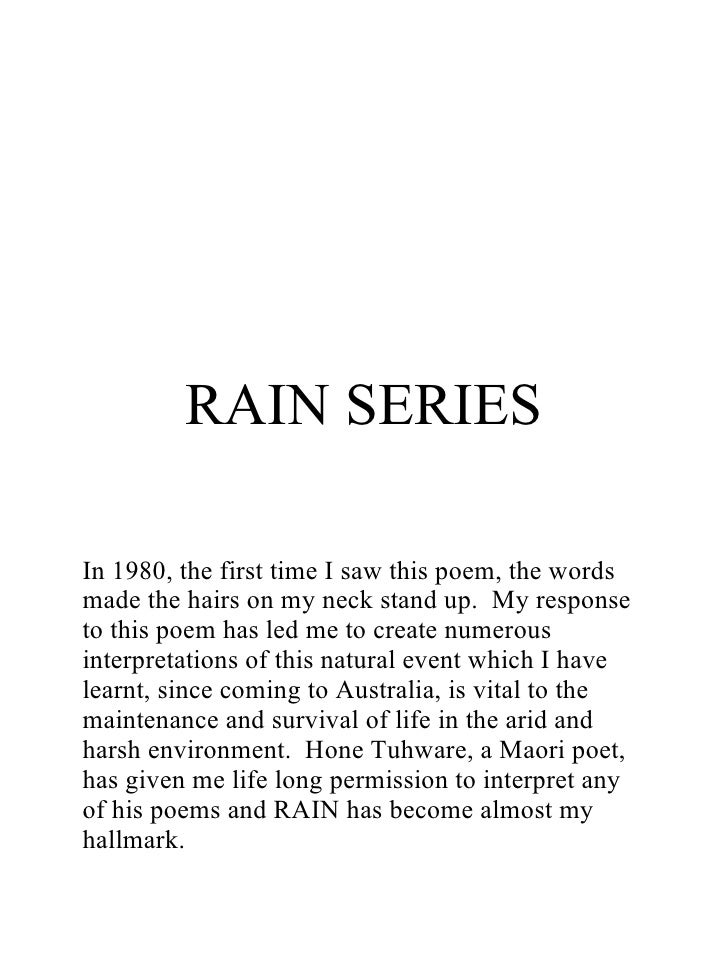 RAIN SERIES In 1980, the first time I saw this poem, the words made the hairs on my neck stand up.  My response to this po...