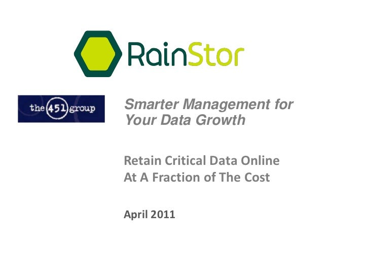 Smarter Management for Your Data Growth <br />Retain Critical Data Online At A Fraction of The Cost<br />April 2011<br />