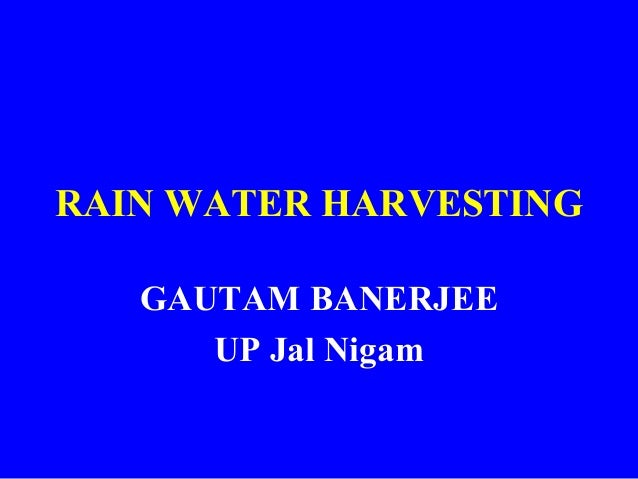 RAIN WATER HARVESTING GAUTAM BANERJEE UP Jal Nigam