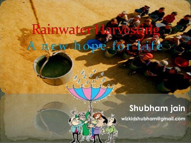 Rainwater harvesting - A new hope for life