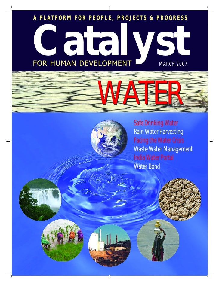 CatalystA PLATFORM FOR PEOPLE, PROJECTS & PROGRESSFOR HUMAN DEVELOPMENT               MARCH 2007                 WATER    ...