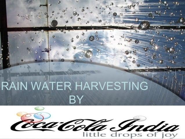 Rain water harvesting by coca cola
