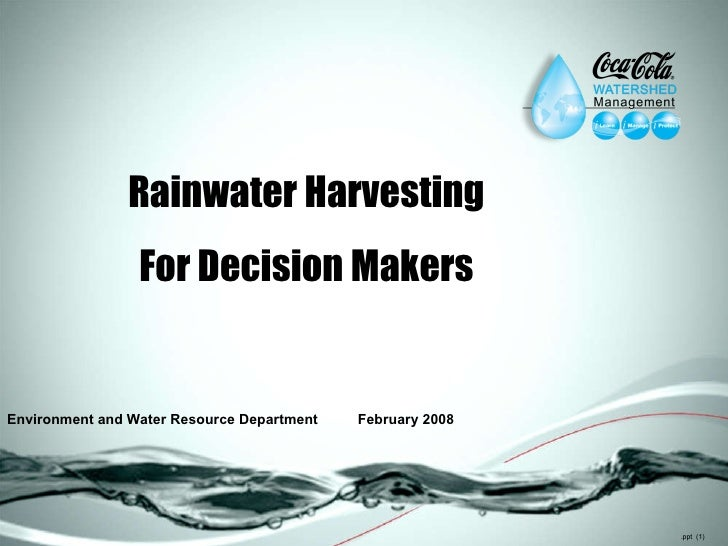 .ppt  ( ) Rainwater Harvesting For Decision Makers Environment and Water Resource Department  February 2008