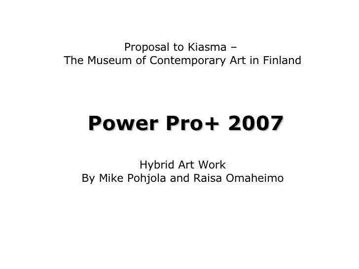 Proposal to Kiasma –  The Museum of Contemporary Art in Finland Hybrid Art Work By Mike Pohjola and Raisa Omaheimo Power P...