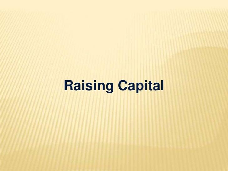 Raising Capital<br />