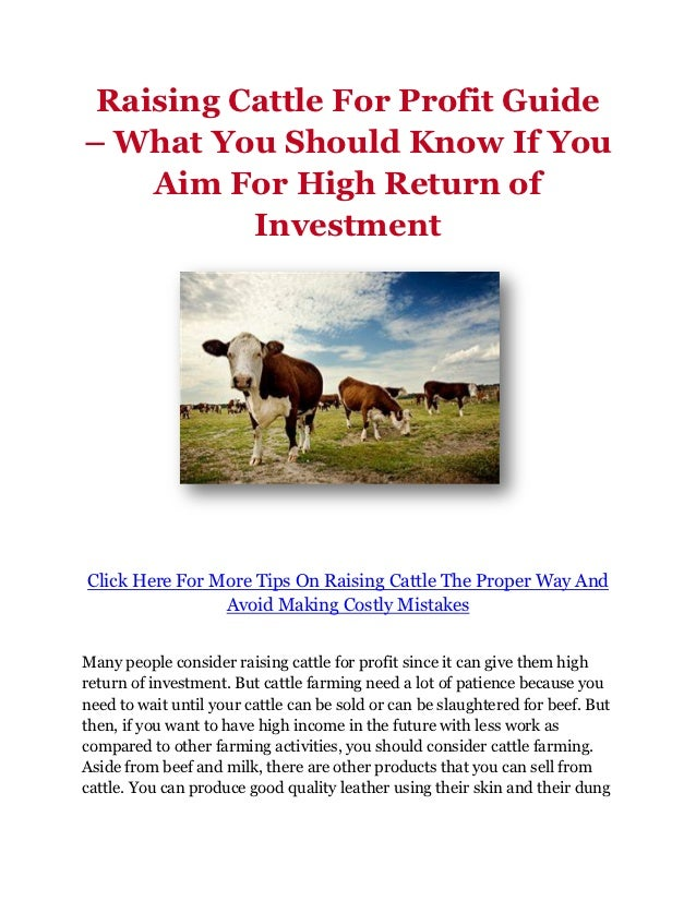 Raising Cattle For Profit Guide– What You Should Know If You    Aim For High Return of          InvestmentClick Here For M...