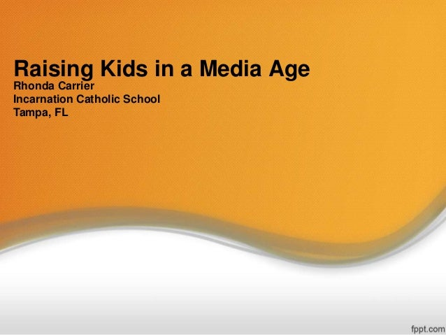 Raising Kids in a Media Age
