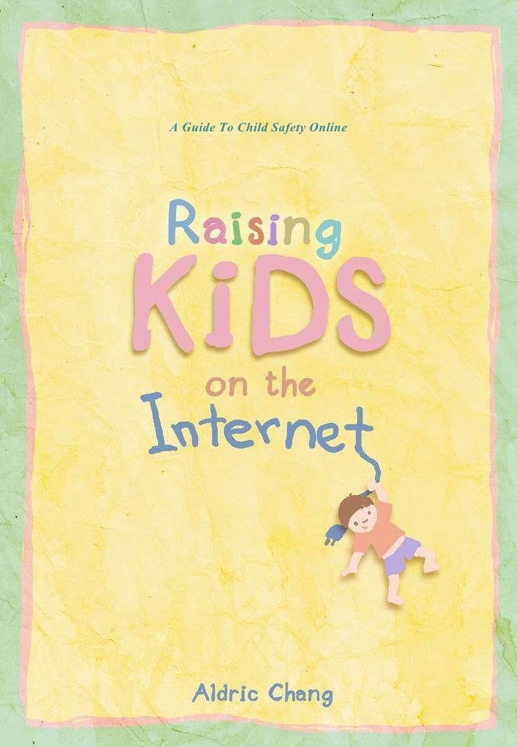 Raising Kids On The Internet
