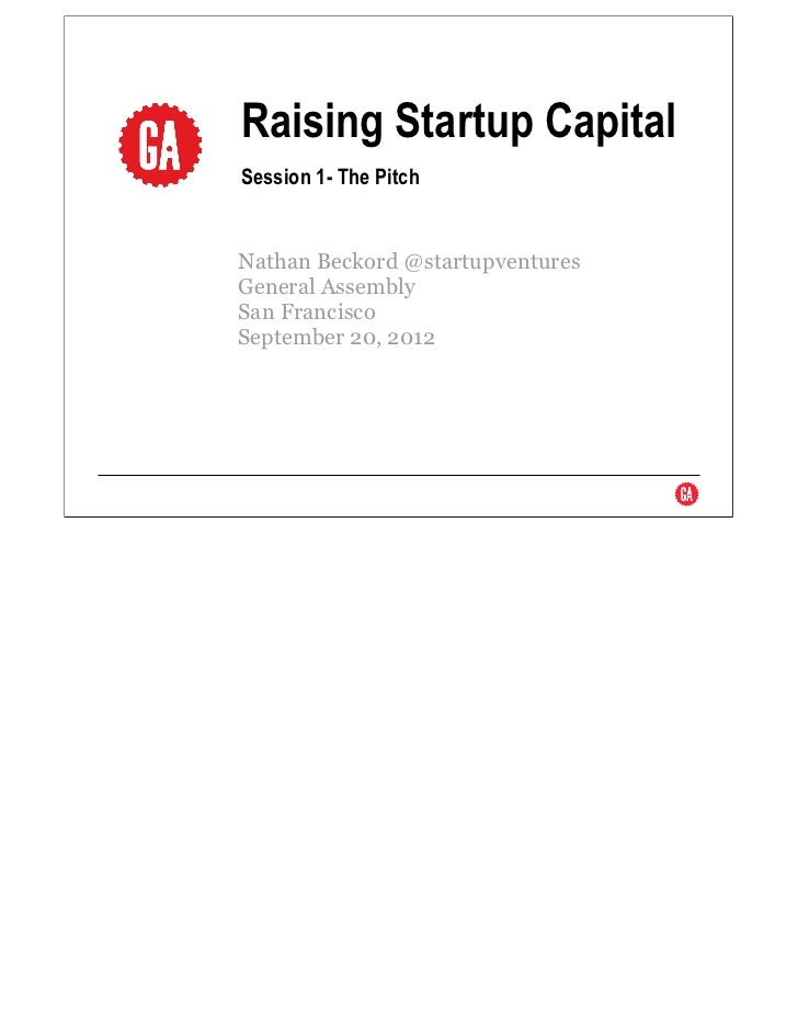 Raising startup capital   pitch hacks class at general assembly sf september 20 2012 v ss