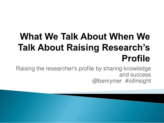 Raising the profile of research