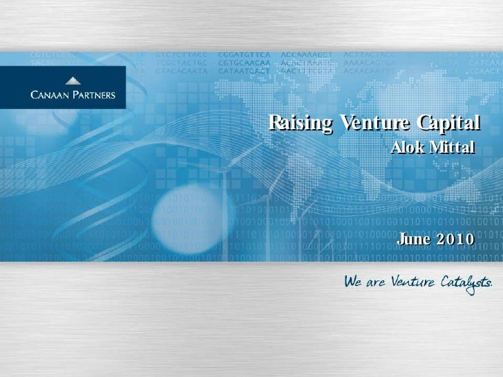 Raising Venture Capital Alok Mittal   June 2010