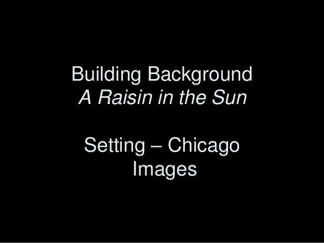 Raisin in the Sun Background: Setting Images
